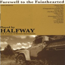 Halfway – Farewell to the Fainthearted