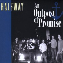 Halfway – an Outpost Of Promise