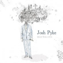 Josh Pyke – Only Sparrows