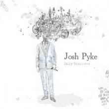 Josh Pyke – Only Sparrows