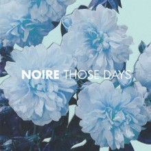 Noire – Those Days