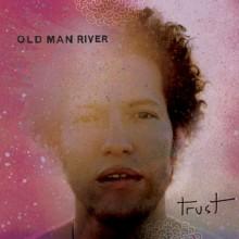 Old Man River – Trust