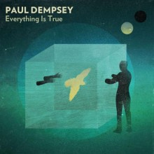 Paul Dempsey – Everything Is True