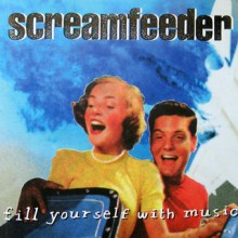 Screamfeeder – Fill Yourself With Music