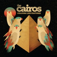 The Cairos – Colours Like Features