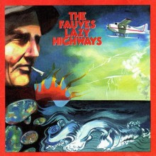 The Fauves – Lazy Highways