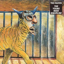 The Fauves – The Young Need Discipline