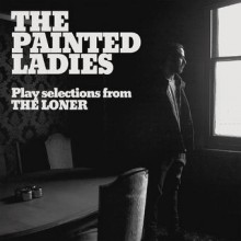 The Painted Ladies – Play selections from The Loner