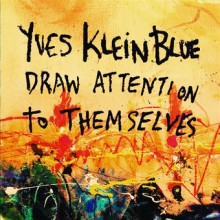 Yves Klein Blue – Draw Attention to Themselves