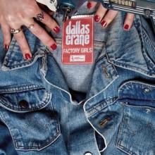 Dallas Crane – Factory Girls