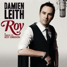 Damian Leith – Roy (A Tribute to Roy Orbison)