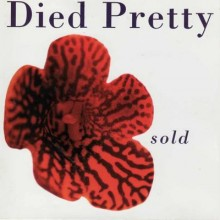 Died Pretty – Sold