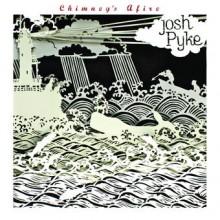 Josh Pyke – Chimney's Afire
