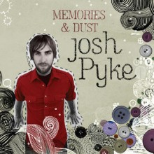 Josh Pyke – Memories & Dust