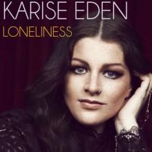 Karise Eden – Loneliness