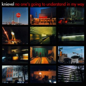 Knievel - No One's Going to Understand in My Way