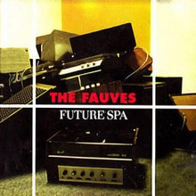 The Fauves – Future Spa