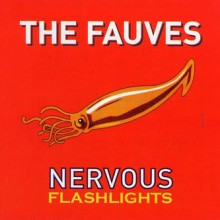 The Fauves –  Nervous Flashlights