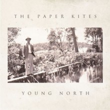 The Paper Kites – Young North