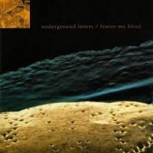 Underground Lovers – Leaves Me Blind