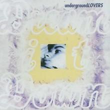 Underground Lovers – Dream It Down
