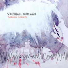 Vauxhall Outlaws – Twisting of the Points