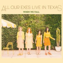 All Our Exes Live in Texas – When We Fall