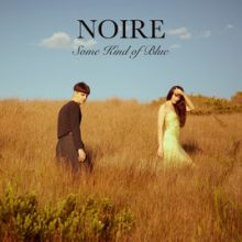 Noire – Some Kind of Blue