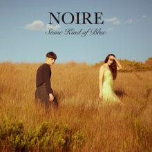 Noire – Some Kind of Blue