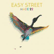 Made 22 – Easy Street