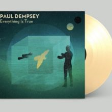 PAUL DEMPSEY – EVERYTHING IS TRUE 10TH ANNIVERSARY VINYL