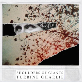 Shoulders of Giants - Turbine Charlie
