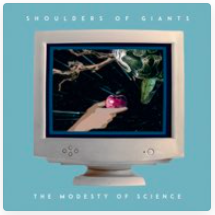SHOULDERS OF GIANTS – THE MODESTY OF SCIENCE